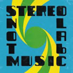 stereolab-not-music